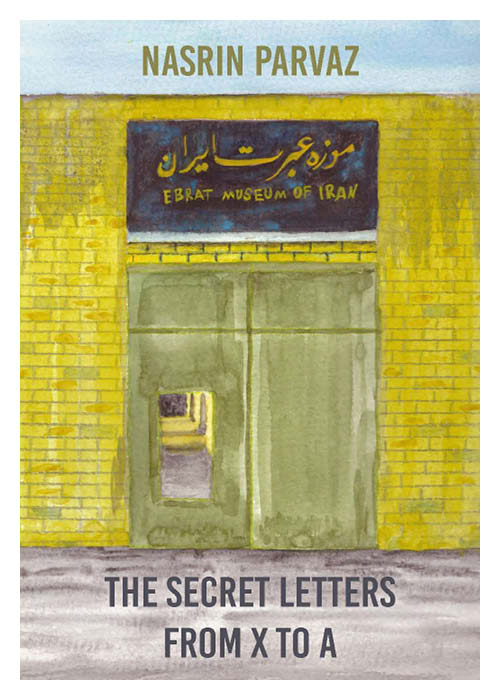 The Secret Letters From X to A  by Nasrin Parvaz
